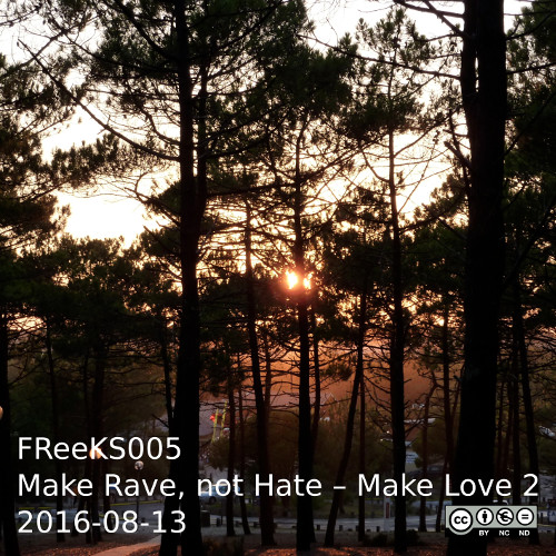 Cover: FRee-K Sounds 005: DJ Robb – Make Rave, not Hate – Make Love Part 2 2016-08-13